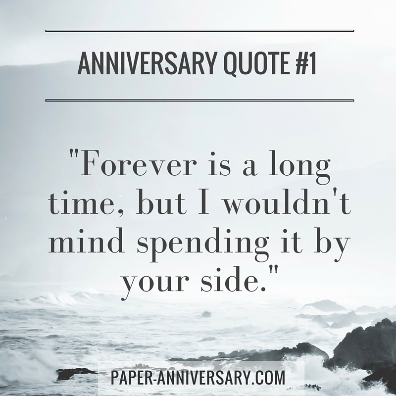 Anniversary quotes for him- forever is a long time